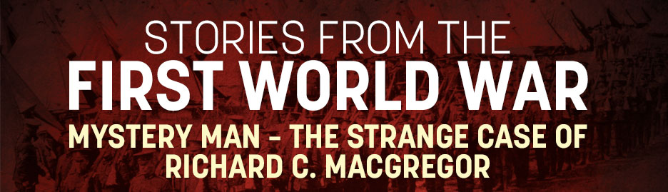 Mystery Man – The Strange Case of Richard C. MacGregor