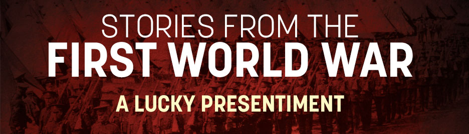 WWI-A-Lucky-Presentiment