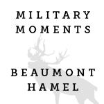 Military Moments | Battle of Beaumont-Hamel