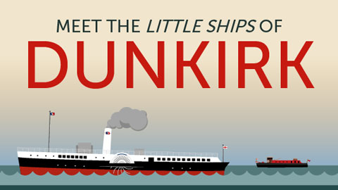"""Meet the """"Little Ships"""" of Dunkirk [Infographic]"""