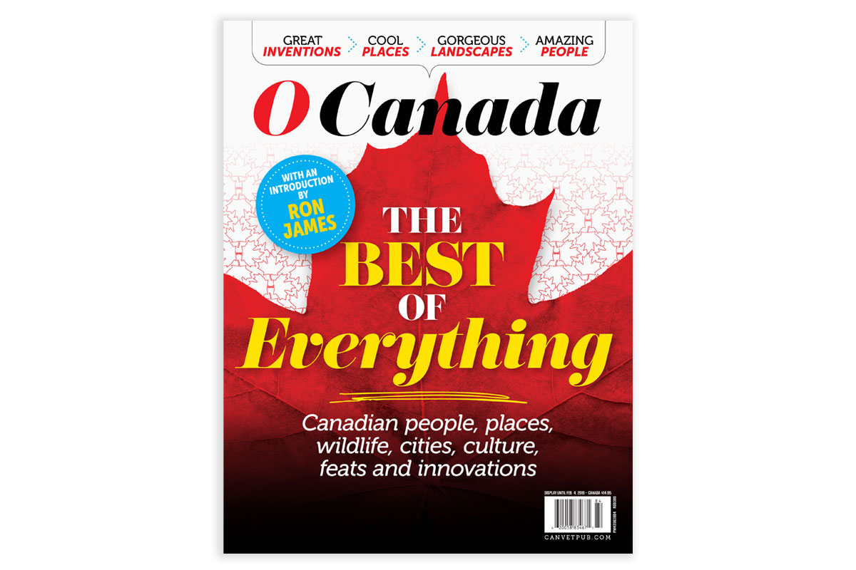 O Canada: The Best of Everything – On newsstands now
