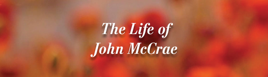 The Life of John McCrae
