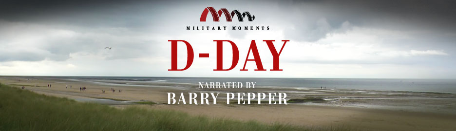 Barry Pepper narrates Military Moments   D-DAY