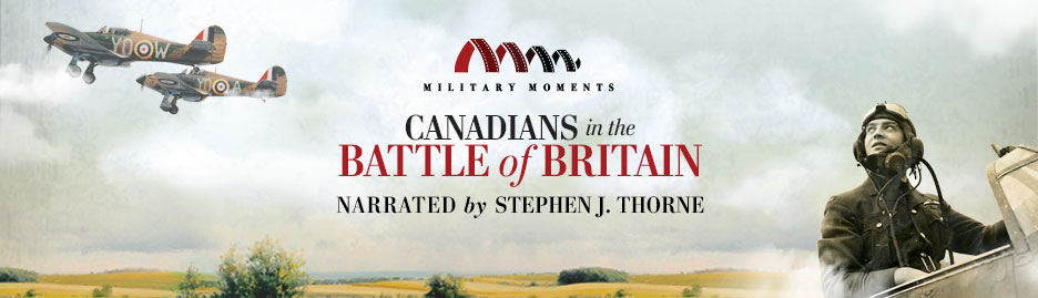 Military Moments   Canadians in the Battle of Britain