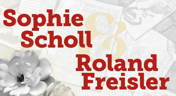 Sophie Scholl and Roland Freisler